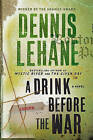 A Drink Before the War by Dennis Lehane (Paperback, 2011)