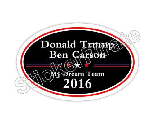 Donald Trump Ben Carson My Dream Team 2016 Oval Bumper Sticker O107