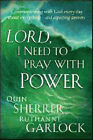 Lord, I Need to Pray with Power by Quin Sherrer, Ruthanne Garlock (Paperback, 2007)