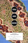 You are Here: Personal Geographies and Other Maps of the Imagination by Katharine Harmon (Paperback, 2003)