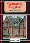 Geometric Patterns from Tiles and Brickwork by Robert Field (Paperback, 1996)