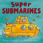 Super Submarines by Tony Mitton (Paperback, 2012)