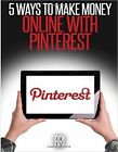 5 Ways to Make Money Online with Pinterest by Createspace Independent Publishing Platform (Paperback / softback, 2015)