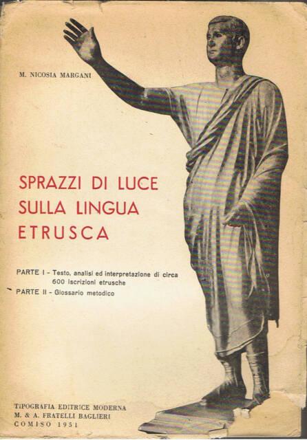 SPRAZZI DI LUCE SULLA LINGUA ETRUSCA di MARGHERITA NICOSIA MARGANI - 1951