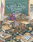 Last Day Blues by Julie Danneberg (Paperback / softback, 2006)