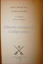 Prima Edizione INDRO MONTANELLI, MIO MARITO CARL MARX 1955