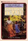Scholastic Biography: Freedom Train : The Story of Harriet Tubman by Dorothy Sterling (1987, Paperback, Reprint)