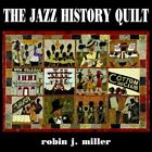The Jazz History Quilt by Robin J Miller 9781420835663 Paperback 2005