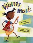 Violet's Music by Angela Johnson (2004, Hardcover)