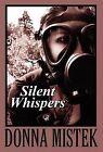 Silent Whispers by Donna Mistek (Hardback, 2012)