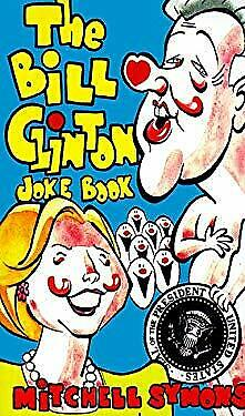 Bill Clinton Joke Book by Symons, Mitchell