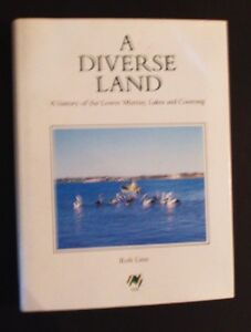 Rob-Linn-A-Diverse-Land-A-History-Of-The-Lower-Murray-Lakes-amp-Coorong-hb