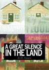 a Great Silence in The Land by K W Swain 9781452067926 Hardback 2010