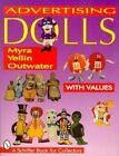 Advertising Dolls by Myra Yellin Outwater (Paperback, 1999)
