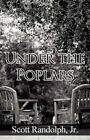 Under the Poplars by Jr Scott Randolph (Paperback / softback, 2011)