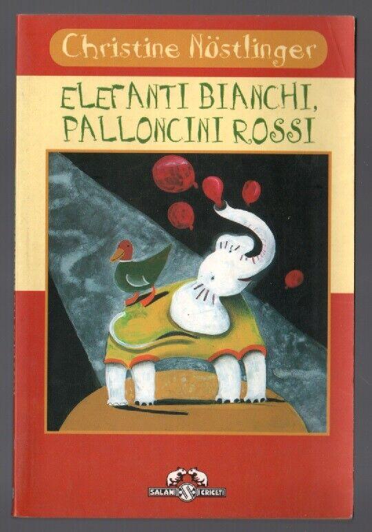 ELEFANTI BIANCHI, PALLONCINI ROSSI