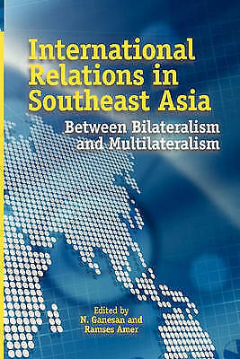 International Relations in Southeast Asia: Between Bilateralism and...