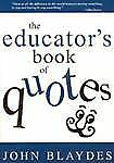 1-Off: The Educator s Book of Quotes by John Blaydes (2003, Paperback)