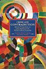 Crisis And Contradiction: Marxist Perspectives On Latin America In The Global Political Economy: Historical Materialism, Volume 79 by Haymarket Books (Paperback, 2015)