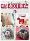 Better Homes and Gardens Cooking: Embroidery : 35 Projects to Decorate, Celebrate, and Embellish 26 by Better Homes and Gardens Books Staff (2012, Paperback)
