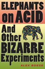 Elephants on Acid: And Other Bizarre Experiments Harvest Original