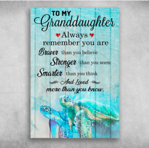 To My Granddaughter And Loved More Than You Know Poster No Frame