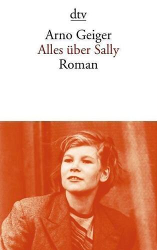 1 von 1 - Alles über Sally von Arno Geiger (2011, Taschenbuch)