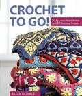 Crochet to Go!: 50 Mix-and-Match Motifs and 10 Stunning Projects by Ellen Gormley (Spiral bound, 2011)