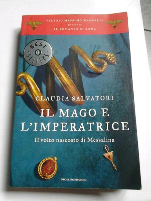 C.Salvatori-Il mago e l'imperatrice,il volto nascosto di Messalina.