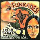 Uncut Roots by Funkadesi (CD, 2006, I.A.C.A.)