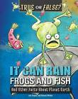 It Can Rain Frogs and Fish: And Other Facts about Planet Earth by Jan Payne (Hardback, 2016)