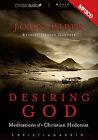 Desiring God: Meditations of a Christian Hedonist by John Piper (CD-Audio, 2006)