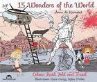 15 Wonders of the World: Colour, Read, Fold & Travel by Anne de Kersaint (Paperback, 2015)