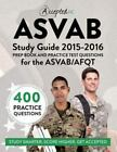 ASVAB Study Guide 2015-2016 : Prep Book and Practice Test Questions for the ASVAB/AFQT by ASVAB 2015-2016 Exam Prep Team (2014, Paperback)