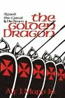 The Golden Dragon: Alfred the Great and His Times by Alf J. Mapp (Paperback, 2014)