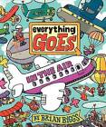 Everything Goes: In the Air by Brian Biggs (Hardback, 2012)