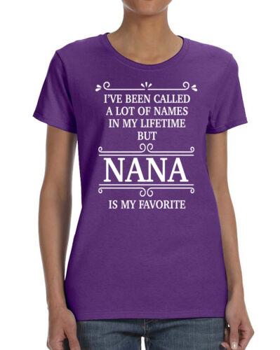 Nana Gift I/'ve Been Called.. Women T-shirt But Nana Is My Favorite