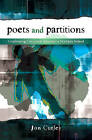 Poets & Partitions: Confronting Communal Identities in Northern Ireland by Jon Curley (Hardback, 2011)
