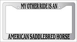 Chrome METAL License Plate Frame I HEART MY AMERICAN SADDLEBRED HORSE 236