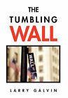 The Tumbling Wall by Larry Galvin (Paperback / softback, 2011)