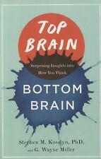 Top Brain, Bottom Brain: Surprising Insights into How You Think, Miller, G. Wayn