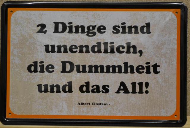 Zwei Dinge sind unendlich .. Blechschild Schild gewölbt Tin Sign 20 x 30 cm