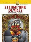 Adult Coloring: Creative Haven Steampunk Devices Coloring Book by Jeremy Elder (2014, Paperback)
