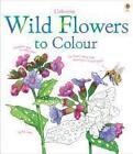 Wild Flowers to Colour von Susan Meredith (2014, Taschenbuch)