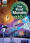 Project X Alien Adventures: Grey Book Band, Oxford Level 13: The Rust Monster by Steve Cole (Paperback, 2014)