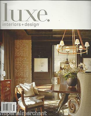Luxe Interiors and Design magazine New York seaside estate San Francisco home