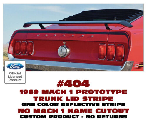 CUSTOM 404 1969 MUSTANG MACH 1 PROTO TYPE TRUNK LID and EXTENSION STRIPES
