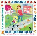 Around the Neighborhood: A Counting Lullaby by Sarah L. Thomson (Hardback, 2012)