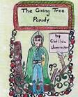 The Giving Tree Parody by Clotilda Jamcracker (Paperback / softback, 2012)