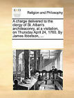 A Charge Delivered to the Clergy of St. Alban's Archdeaconry, at a Visitation, on Thursday April 24, 1760. by James Ibbetson, ... by Multiple Contributors (Paperback / softback, 2010)